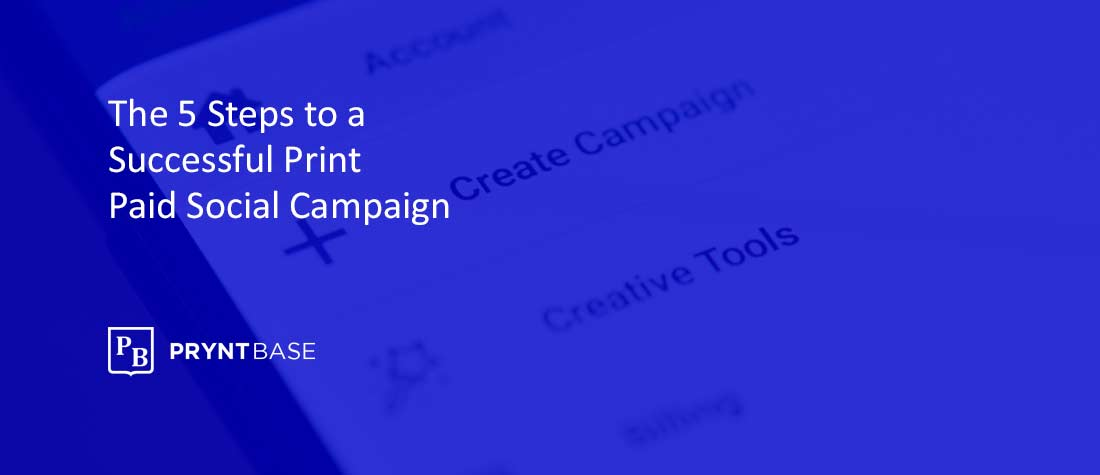 5-Steps-to-a-Successful-Paid-Social-Media-Campaign-for-Print-Companies